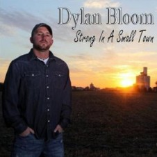 Dylan Bloom Band – Strong In A Small Town