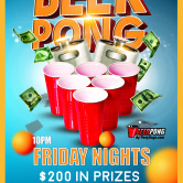 FRIDAY NIGHTS- $200 Beer Pong Tournament @ Playmakers