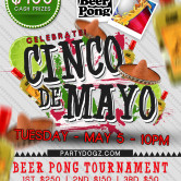 CINCO DE MAYO- $400 Beer Pong Tourney @ Cappy's